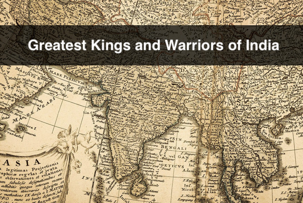 Greatest Warriors and Kings of India