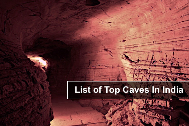 List of Top Caves In India