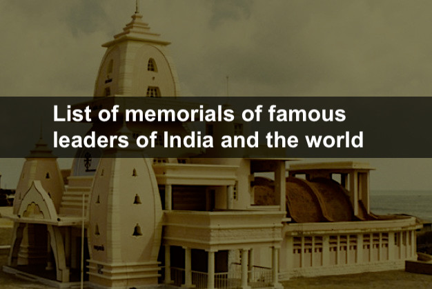 List of famous memorials India and world