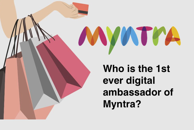 Who is the 1st ever digital ambassador of Myntra?