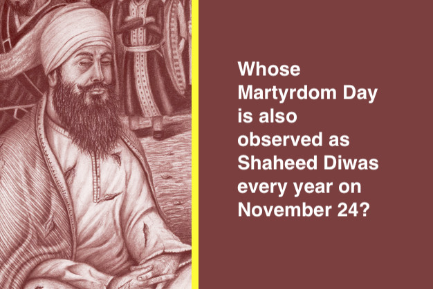 Whose Martyrdom Day is also observed as Shaheed Diwas every year on November 24?